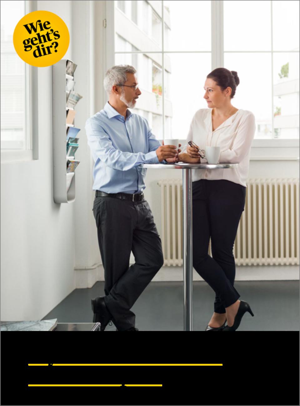 «Wie geht's dir?» Broschüre für Psychische Gesundheit am Arbeitsplatz. Download und Bestellung auf www.wie-gehts-dir.ch